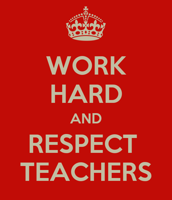 Reasons Why You Should Respect Your Teachers