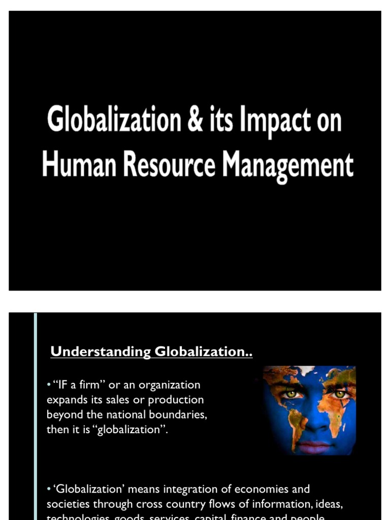 the impact of globalization on hrm Globalization and hrm: from discrepancies to an overview on the impacts of globalization has been presented followed by an illustration of possible direction as.