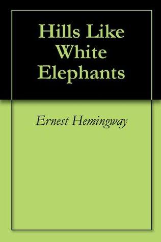 Write my hills like white elephants point of view essay