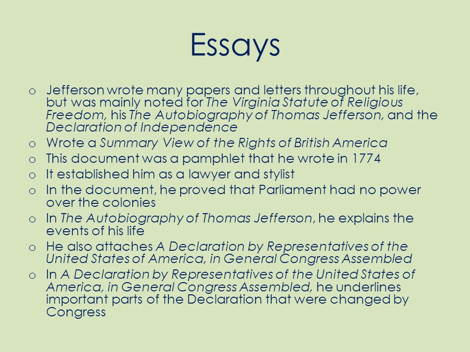 essay on thomas jefferson Smith's account, published years after the reported event in an extremely critical essay of thomas jefferson, was most likely somewhat exaggerated 3 eleanor parke custis lewis to mrs pinckney, may 9, 1801, in charles moore, the family life of george washington (boston: 1925), 165 4.