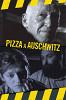 Пицца в Освенциме (Pizza in Auschwitz)