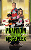 Фантом Мегаплекса (Phantom of the Megaplex)