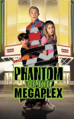 Фантом Мегаплекса (Phantom of the Megaplex)