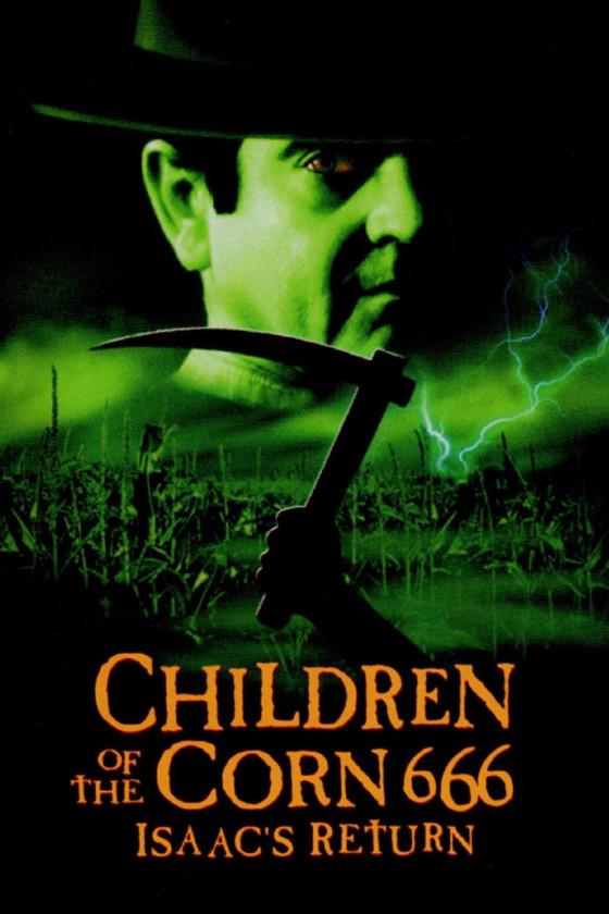 Дети кукурузы-666 (Children of the Corn 666: Isaac's Return)