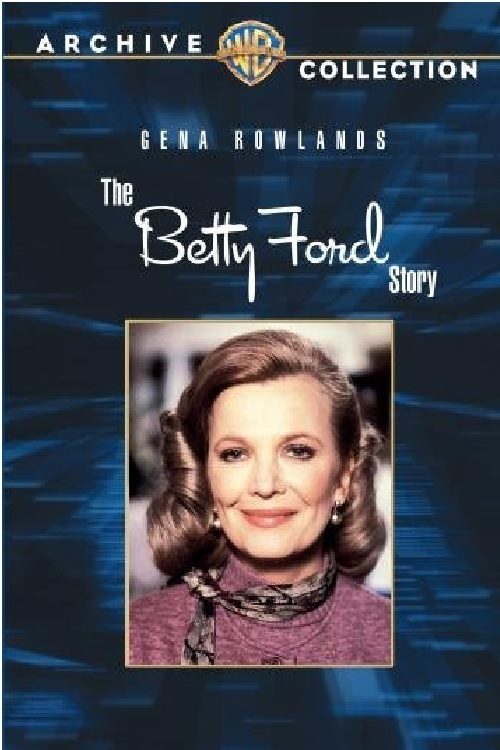 Двойная жизнь Бетти Форд (The Betty Ford Story)