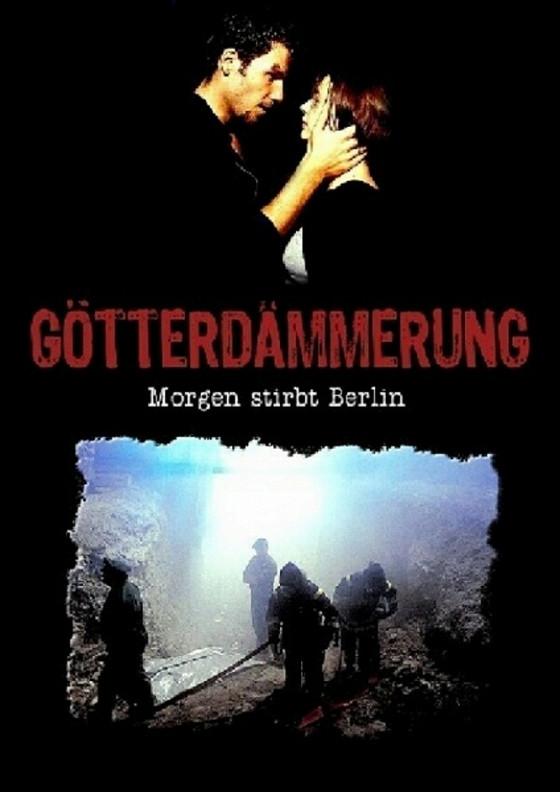 Бомба под Берлином (Götterdämmerung — Morgen stirbt Berlin)