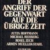 Нападение современности на оставшееся время (Der Angriff der Gegenwart auf die übrige Zeit)