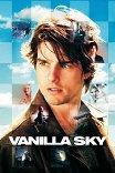 Ванильное небо / Vanilla Sky