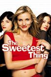 Милашка / The Sweetest Thing