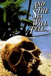И море раскроет тайну / And the Sea Will Tell