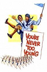 Постер Нельзя быть слишком молодым