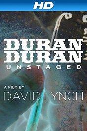 Duran Duran: Вне сцены / Duran Duran: Unstaged