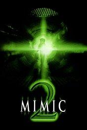 Мутанты-2 / Mimic 2