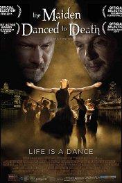 Дева танцует до смерти / The Maiden Danced to Death