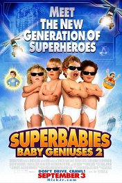 Супердетки: Вундеркинды-2 / Superbabies: Baby Geniuses 2