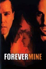 Навеки моя / Forever Mine