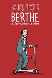 Прощай, Берта, или Похороны бабушки / Adieu Berthe — L'enterrement de mémé