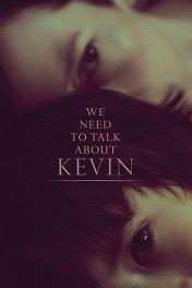 Что-то не так с Кевином / We Need to Talk About Kevin