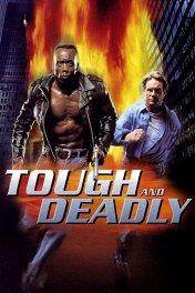 Крутой и смертоносный / Tough and Deadly