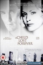 Навсегда потерянный ребенок / A Child Lost Forever: The Jerry Sherwood Story