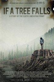 Когда дерево падает: История Фронта освобождения Земли / If a Tree Falls: A Story of the Earth Liberation Front