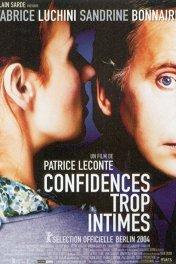 Откровенное признание / Confidences trop intimes