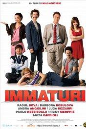 Незрелые / Immaturi