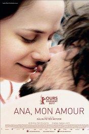 Ана, любовь моя / Ana, mon amour