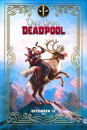 Жил-был Дэдпул / Once Upon a Deadpool