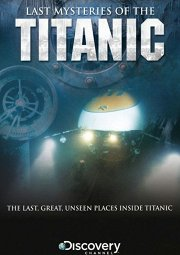 Постер Последние тайны «Титаника»