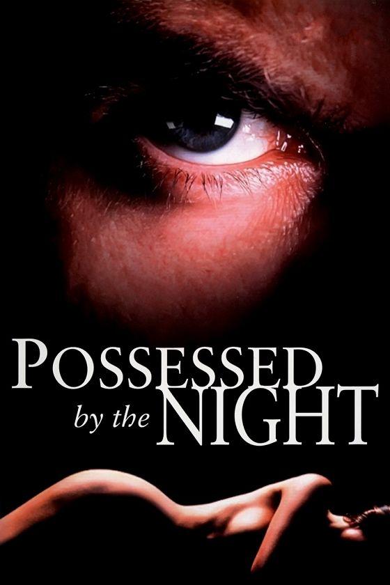 Во власти ночи (Possessed by the Night)