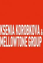 Ksenia Korobkova & MellowTone Group