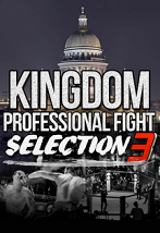 «Kingdom Professional Fight selection 3»